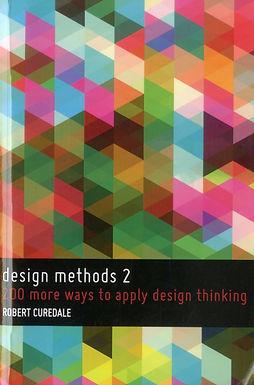 DESIGN METHODS 2 : 200 MORE WAYS TO APPLY DESIGN THINKING
