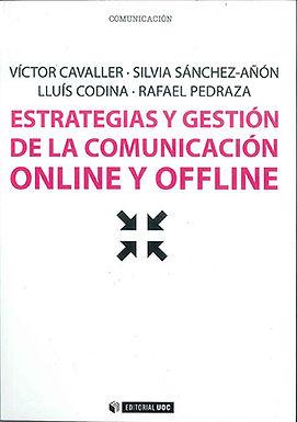 ESTRATEGIAS Y GESTIÓN DE LA COMUNICACIÓN ONLINE Y OFFLINE