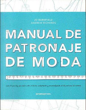 MANUAL DE PATRONAJE DE MODA : TODO LO QUE HAY QUE SABER SOBRE EL DISEÑO, ADAPTACIÓN Y PERSONALIZACIÓ
