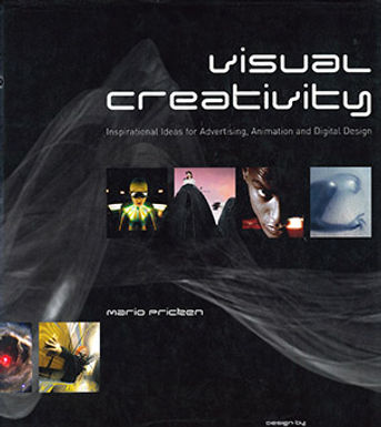Visual creativity: inspirational ideas for advertising, animation and digital design