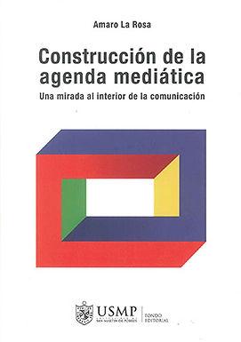 CONSTRUCCIÓN DE LA AGENDA MEDIÁTICA: UNA MIRADA AL INTERIOR DE LA COMUNICACIÓN