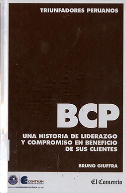 BCP: UNA HISTORIA DE LIDERAZGO Y COMPROMISO EN BENEFICIO DE SUS CLIENTES