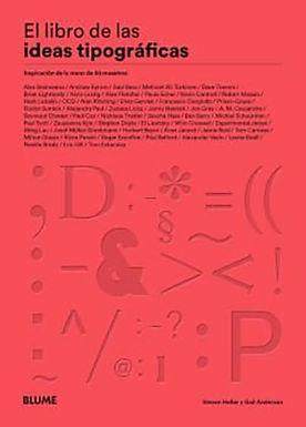 EL LIBRO DE LAS IDEAS TIPOGRÁFICAS: INSPIRACIÓN DE 50 MAESTROS