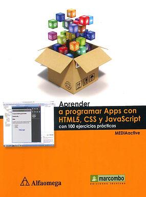 APRENDER A PROGRAMAR APPS CON HTML5, CSS Y JAVASCRIPT CON 100 EJERCICIOS PRÁCTICOS