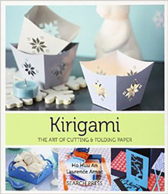 KIRIGAMI: THE ART OF CUTTING & FOLDING PAPER