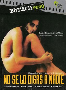 No se lo digas a nadie  /  Francisco Lombardi
