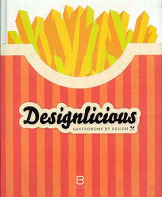 DESIGNLICIOUS: GASTRONOMY BY DESIGN