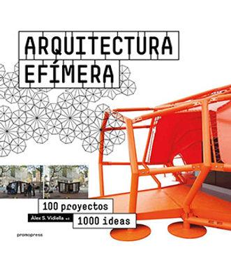 ARQUITECTURA EFÍMERA: 100 PROYECTOS 1000 IDEAS