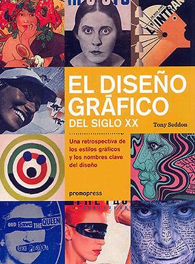 EL DISEÑO GRÁFICO DEL SIGLO XX: UNA RETROSPECTIVA DE LOS ESTILOS GRÁFICOS Y LOS NOMBRES CLAVE DEL