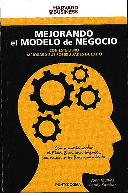 MEJORANDO EL MODELO DE NEGOCIO: CÓMO TRANSFORMAR SU MODELO DE NEGOCIO EN UN PLAN B VIABLE