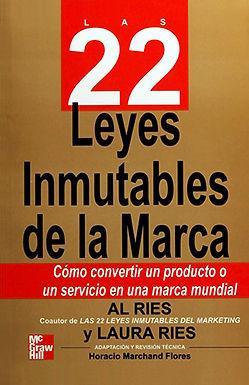 LAS 22 LEYES INMUTABLES DE LA MARCA: CÓMO CONVERTIR UN PRODUCTO UN PRODUCTO O UN SERVICIO EN UNA MAR
