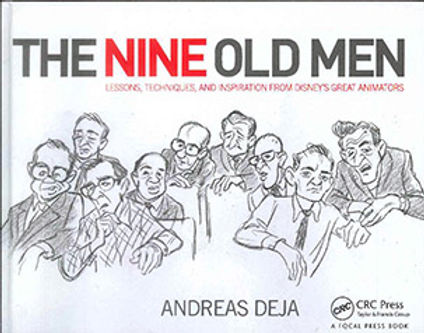 NINE OLD MEN: LESSONS, TECHNIQUES, AND INSPIRATION FROM DISNEY'S GREATEST ANIMATORS