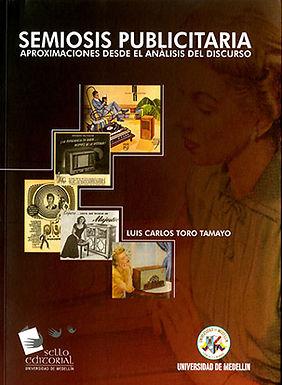 SEMIOSIS PUBLICITARIA: APROXIMACIONES DESDE EL ANÁLISIS DEL DISCURSO