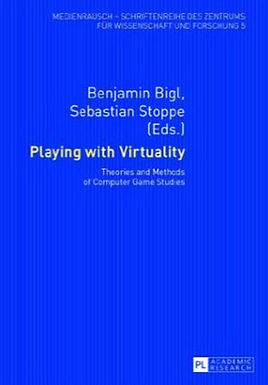 PLAYING WITH VIRTUALITY : THEORIES AND METHODS OF COMPUTER GAME STUDIES