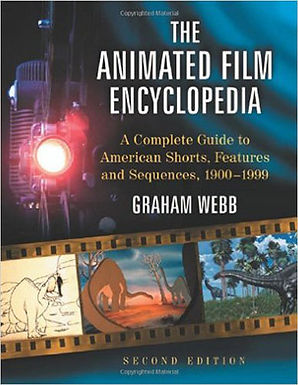 THE ANIMATED FILM ENCYCLOPEDIA : A COMPLETE GUIDE TO AMERICAN SHORTS, FEATURES AND SEQUENCES, 1900-1