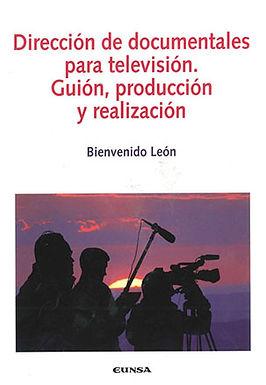 DIRECCIÓN DE DOCUMENTALES PARA TELEVISIÓN GUIÓN, PRODUCCIÓN Y REALIZACIÓN