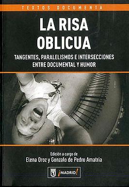 LA RISA OBLICUA: TANGENTES, PARALELISMOS E INTERSECCIONES ENTRE DOCUMENTAL Y HUMOR