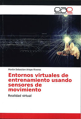 ENTORNOS VIRTUALES DE ENTRENAMIENTO USANDO SENSORES DE MOVIMIENTO: REALIDAD VIRTUAL