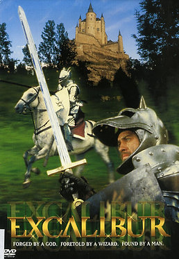 Excalibur, Forged by a God, Foretold by a wizard. Found by a man  /  John Boorma