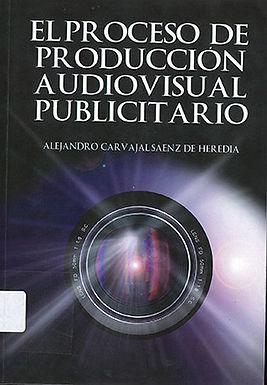EL PROCESO DE PRODUCCIÓN AUDIOVISUAL PUBLICITARIO