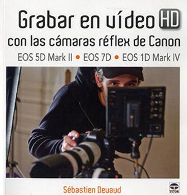 GRABAR EN VIDEO HD CON LAS CÁMARAS RÉFLEX DE CANON