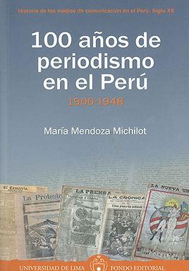 100 AÑOS DE PERIODISMO EN EL PERÚ. TOMO 1: 1900-1948