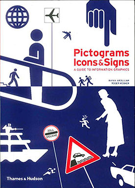PICTOGRAMS, ICONS & SIGNS: A GUIDE TO INFORMATION GRAPHICS
