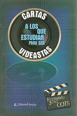 CARTAS A LOS QUE ESTUDIAN PARA SER VIDEASTAS :