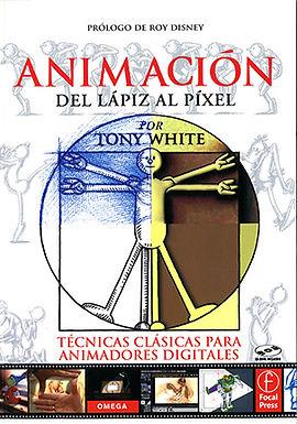 ANIMACIÓN DEL LÁPIZ AL PIXEL: TÉCNICAS CLÁSICAS PARA ANIMADORES DIGITALES