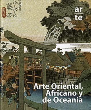 ARTE UNIVERSAL: ARTE ORIENTAL, AFRICANO Y DE OCEANÍA