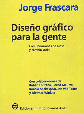 DISEÑO GRÁFICO PARA LA GENTE: COMUNICACIONES DE MASA Y CAMBIO SOCIAL