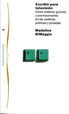 ESCRIBIR PARA TELEVISIÓN : CÓMO ELABORAR GUIONES Y PROMOCIONARLOS EN LAS CADENAS PÚBLICAS Y PRIVADAS
