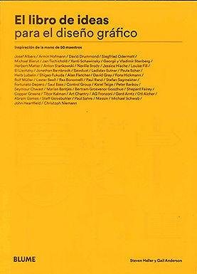 EL LIBRO DE IDEAS PARA EL DISEÑO GRÁFICO: INSPIRACIÓN DE LA MANO DE 50 MAESTROS