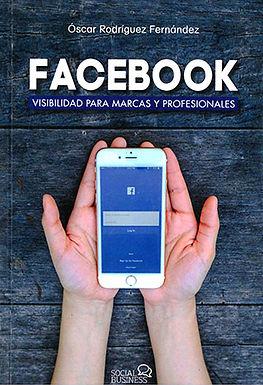 FACEBOOK: VISIBILIDAD PARA MARCAS Y PROFESIONALES