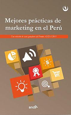 MEJORES PRÁCTICAS DE MARKETING EN EL PERÚ: UNA SELECCIÓN DE GANADORES DEL PREMIO ANDA 2015