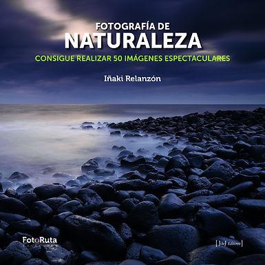 FOTOGRAFÍA DE NATURALEZA: CONSIGUE REALIZAR 50 IMÁGENES ESPECTACULARES
