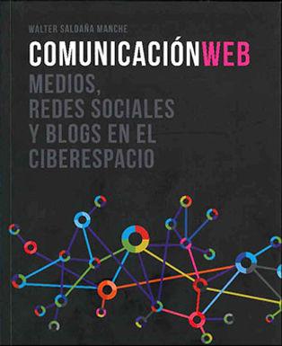 COMUNICACIÓN WEB: MEDIOS, REDES SOCIALES Y BLOGS EN EL CIBERESPACIO