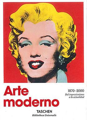 ARTE MODERNO : 1870-2000 : DEL IMPRESIONISMO A LA ACTUALIDAD