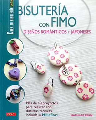 BISUTERÍA CON FIMO. DISEÑOS ROMÁNTICOS Y JAPONESES