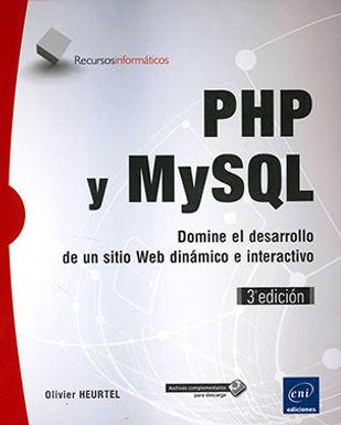 PHP Y MYSQL: DOMINE EL DESARROLLO DE UN SITIO WEB DINÁMICO E INTERACTIVO