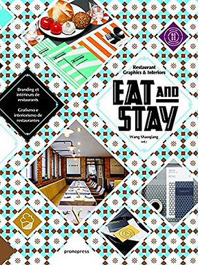 EAT AND STAY: RESTAURANT GRAPHICS & INTERIORS