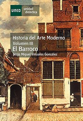 HISTORIA DEL ARTE MODERNO: VOLUMEN III, EL BARROCO