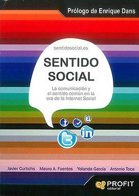 SENTIDO SOCIAL: LA COMUNICACIÓN Y EL SENTIDO COMÚN EN LA ERA DE LA INTERNET SOCIAL