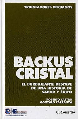 BACKUS CRISTAL: EL BURBUJEANTE DESTAPE DE UNA HISTORIA DE SABOR Y ÉXITO
