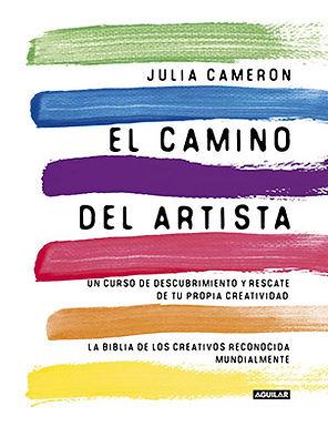EL CAMINO DEL ARTISTA: UN CURSO DE DESCUBRIMIENTO Y RESCATE DE TU PROPIA CREATIVIDAD