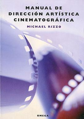 MANUAL DE DIRECCIÓN ARTÍSTICA Y CINEMATOGRÁFICA