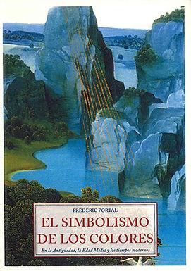 EL SIMBOLISMO DE LOS COLORES : EN LA ANTIGÜEDAD, LA EDAD MEDIA Y LOS TIEMPOS MODERNOS