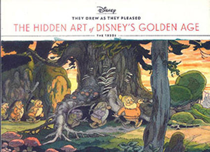THEY DREW AS THEY PLEASED: THE HIDDEN ART OF DISNEY'S GOLDEN AGE: THE 1930S
