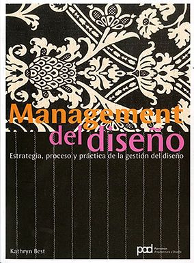 MANAGEMENT DEL DISEÑO: ESTRATEGIA, PROCESO Y PRÁCTICA DE LA GESTIÓN DEL DISEÑO