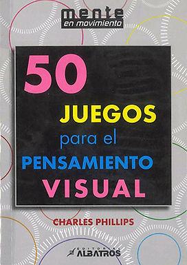 50 JUEGOS PARA EL PENSAMIENTO VISUAL